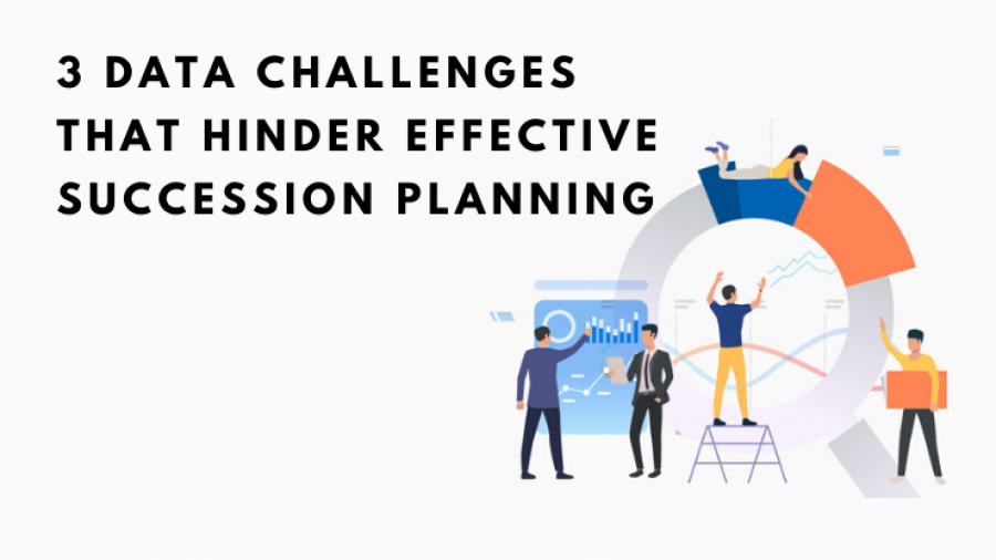 3 data challenges that hinder effective succession planning