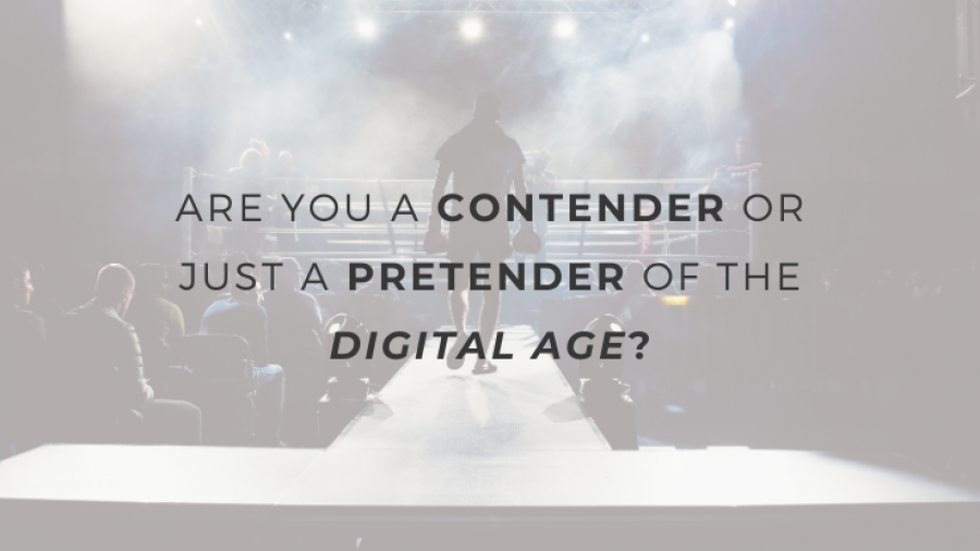 Are You A Contender Or Just A Pretender Of The Digital Age?